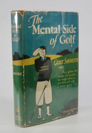 The Mental Side of Golf.; With a Foreword by Gene Sarazen. Golf, Charles W. Moore
