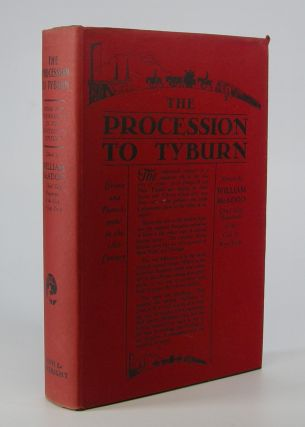 The Procession to Tyburn:; Crime and Punishment in the Eighteenth Century. Criminology, William...