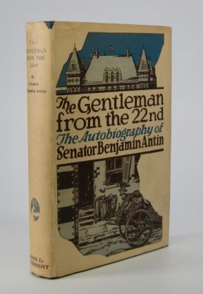 The Gentleman from the 22nd; An Autobiography. Benjamin Antin