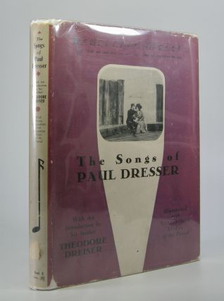 The Songs of Paul Dresser; With an Introduction by His Brother Theodore Dreiser. Theodore Dreiser