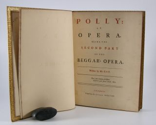 Polly:; An Opera. Being the Second Part of the Beggar's Opera. John Gay