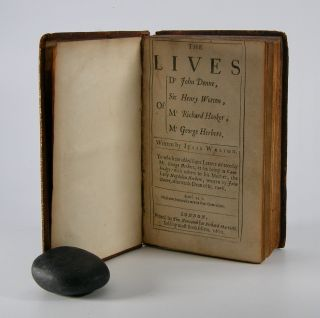The Lives; of Dr. John Donne, Sir Henry Wotton, Mr. Richard Hooker, Mr. George Herbert. To which...