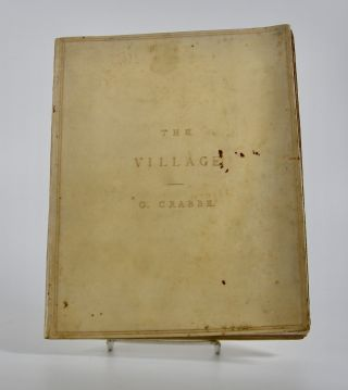 The Village:; A Poem. In Two Books. . George Crabbe