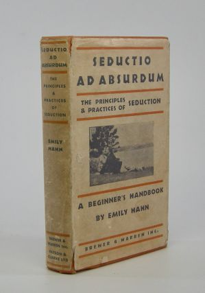 Seductio ad Absurdum; The Principles & Practices of Seduction. A Beginner's Handbook. Emily Hahn