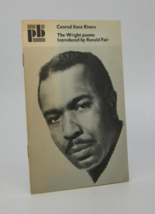 The Wright Poems; with an introduction by Ronald L. Fair. Conrad Kent Rivers