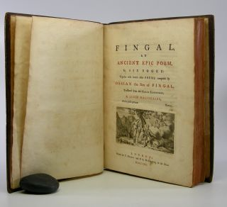Fingal,; An Ancient Epic Poem, in Six Books: Together with several other Poems, composed by Ossian the Son of Fingal. Translated from the Galic Language, By James MacPherson.